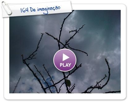 Click to play this Smilebox slideshow: 164 De imaginação