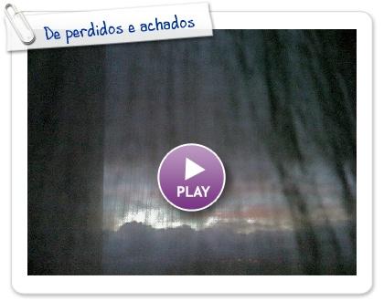 Click to play this Smilebox slideshow: De perdidos e achados
