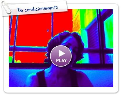 Click to play this Smilebox slideshow: De condicionamento